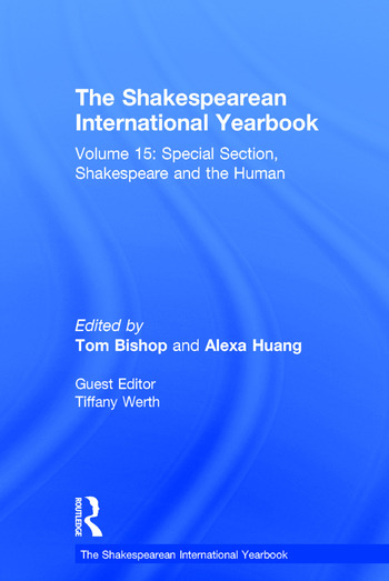 The Shakespearean International Yearbook Volume 15: Special Section, Shakespeare and the Human book cover