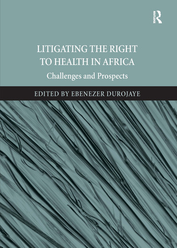 Litigating the Right to Health in Africa Challenges and Prospects book cover