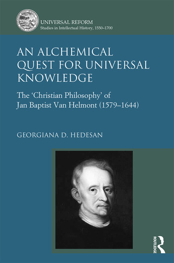 An Alchemical Quest for Universal Knowledge The 'Christian Philosophy' of Jan Baptist Van Helmont (1579-1644) book cover