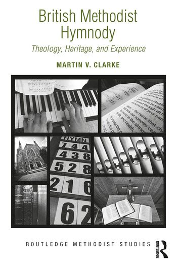 British Methodist Hymnody Theology, Heritage, and Experience book cover