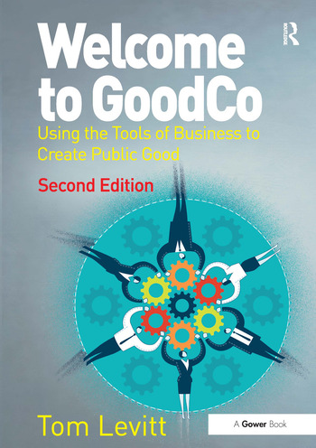 Welcome to GoodCo Using the Tools of Business to Create Public Good book cover