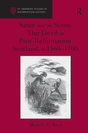Satan and the Scots The Devil in Post-Reformation Scotland, c.1560-1700 book cover