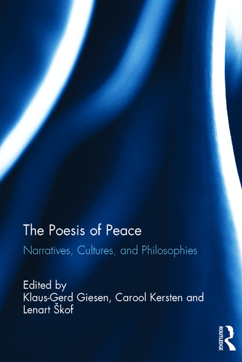The Poesis of Peace Narratives, Cultures, and Philosophies book cover