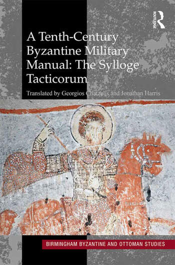 A Tenth-Century Byzantine Military Manual: The Sylloge Tacticorum book cover