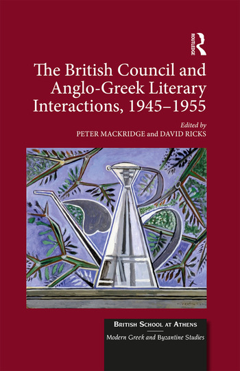The British Council and Anglo-Greek Literary Interactions, 1945-1955 book cover