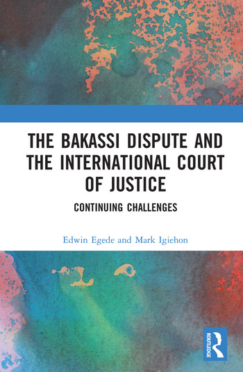 The Bakassi Dispute and the International Court of Justice Continuing Challenges book cover