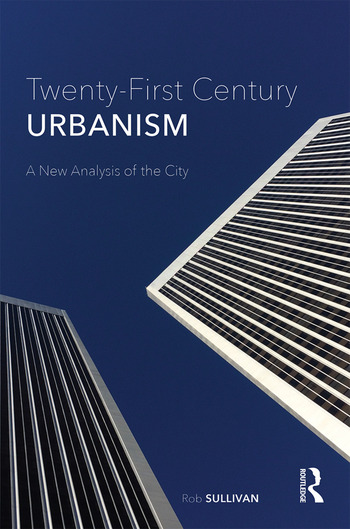 Twenty-First Century Urbanism A New Analysis of the City book cover