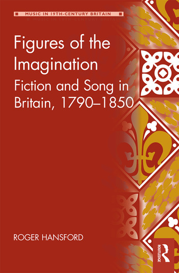 Figures of the Imagination Fiction and Song in Britain, 1790–1850 book cover