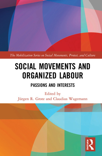 Social Movements and Organized Labour Passions and Interests book cover