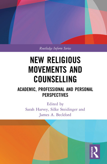 New Religious Movements and Counselling Academic, Professional and Personal Perspectives book cover