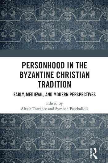 Personhood in the Byzantine Christian Tradition Early, Medieval, and Modern Perspectives book cover