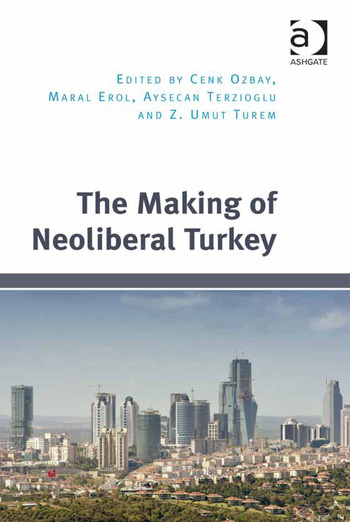 The Making of Neoliberal Turkey book cover