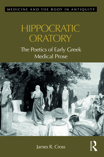 Hippocratic Oratory The Poetics of Early Greek Medical Prose book cover