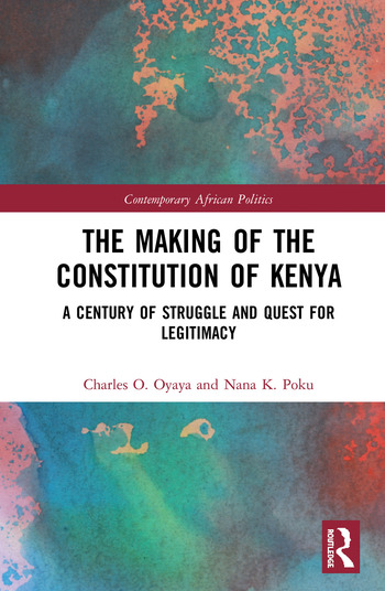 The Making of the Constitution of Kenya A Century of Struggle and the Future of Constitutionalism book cover