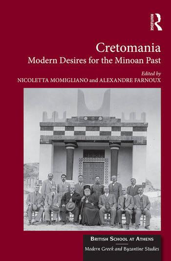 Cretomania Modern Desires for the Minoan Past book cover
