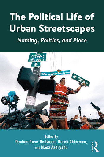The Political Life of Urban Streetscapes Naming, Politics, and Place book cover