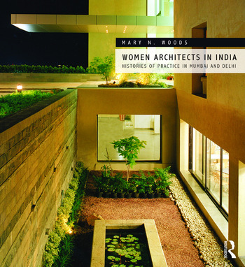 Women Architects In India Histories Of Practice In Mumbai