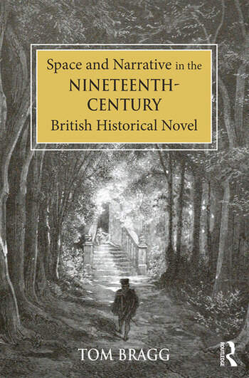 Space and Narrative in the Nineteenth-Century British Historical Novel book cover