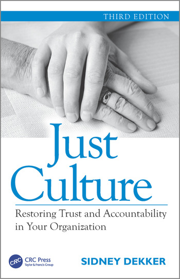 Just Culture Restoring Trust and Accountability in Your Organization, Third Edition book cover