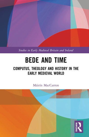 Bede and Time Computus, Theology and History in the Early Medieval World book cover