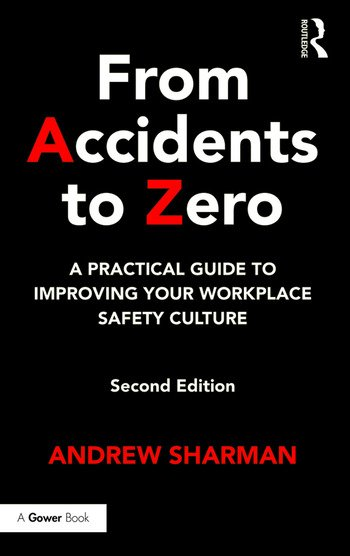 From Accidents to Zero A Practical Guide to Improving Your Workplace Safety Culture book cover