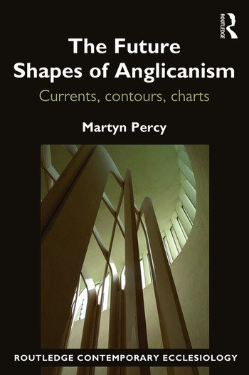 The Future Shapes of Anglicanism: Currents, contours, charts