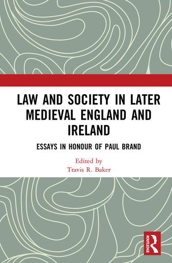 Law and Society in Later Medieval England and Ireland Essays in Honour of Paul Brand book cover