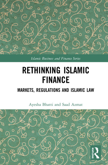 Rethinking Islamic Finance Markets, Regulations and Islamic Law book cover