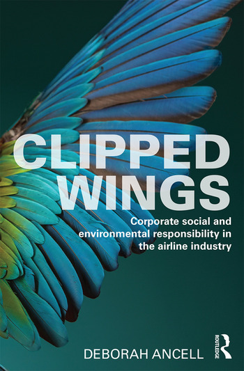 Clipped Wings Corporate social and environmental responsibility in the airline industry book cover
