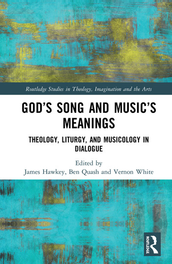God's Song and Music's Meanings Theology, Liturgy, and Musicology in Dialogue book cover