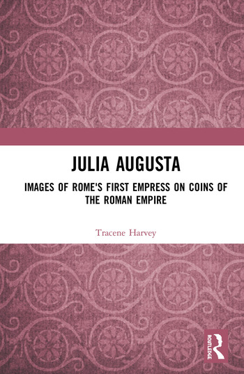 Julia Augusta Images of Rome's First Empress on Coins of the Roman Empire book cover