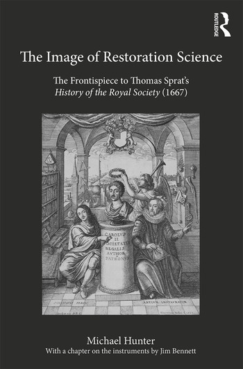 The Image of Restoration Science The Frontispiece to Thomas Sprat's History of the Royal Society (1667) book cover