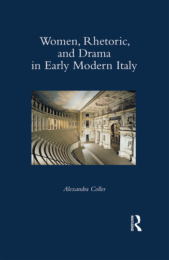 Women, Rhetoric, and Drama in Early Modern Italy book cover
