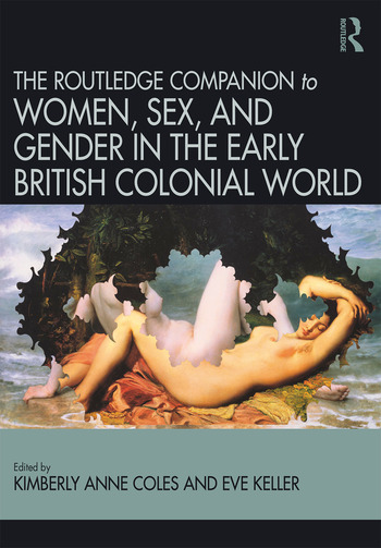 Routledge Companion to Women, Sex, and Gender in the Early British Colonial World book cover
