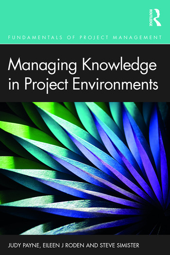 Managing Knowledge in Project Environments book cover
