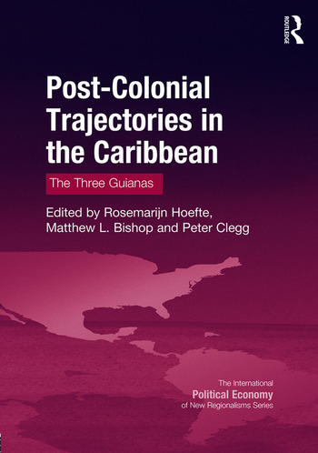 Post-Colonial Trajectories in the Caribbean The Three Guianas book cover