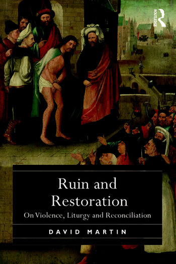 Ruin and Restoration On Violence, Liturgy and Reconciliation book cover