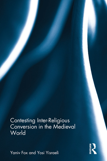 Contesting Inter-Religious Conversion in the Medieval World book cover