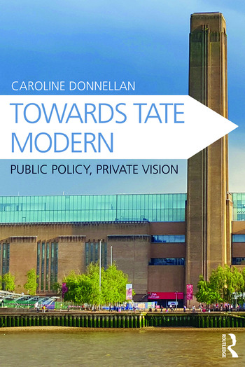 Towards Tate Modern Public Policy, Private Vision book cover
