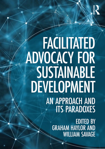 Facilitated Advocacy for Sustainable Development An Approach and Its Paradoxes book cover