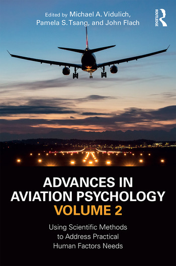 Advances in Aviation Psychology, Volume 2 Using Scientific Methods to Address Practical Human Factors Needs book cover