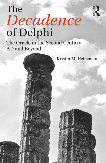 The Decadence of Delphi The Oracle in the Second Century AD and Beyond book cover