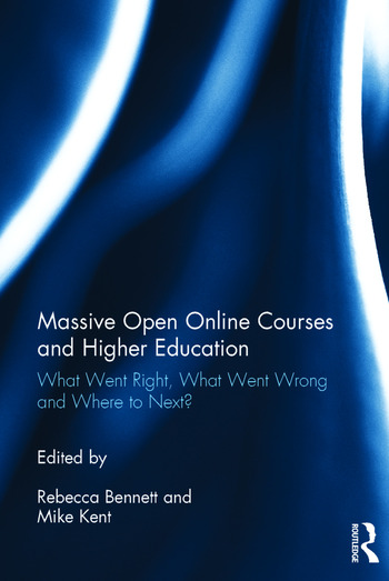 Massive Open Online Courses and Higher Education What Went Right, What Went Wrong and Where to Next? book cover