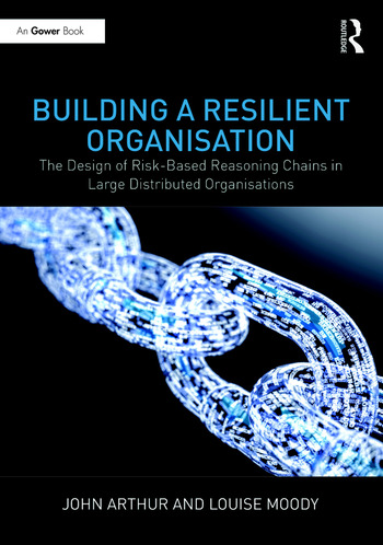 Building a Resilient Organisation The Design of Risk-Based Reasoning Chains in Large Distributed Systems book cover