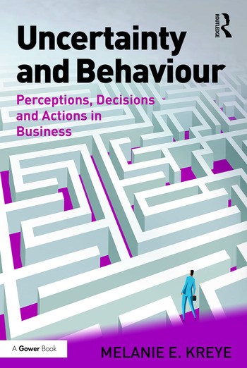 Uncertainty and Behaviour Perceptions, Decisions and Actions in Business book cover