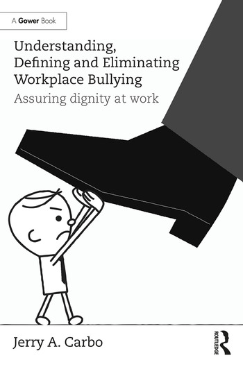 Understanding, Defining and Eliminating Workplace Bullying Assuring dignity at work book cover