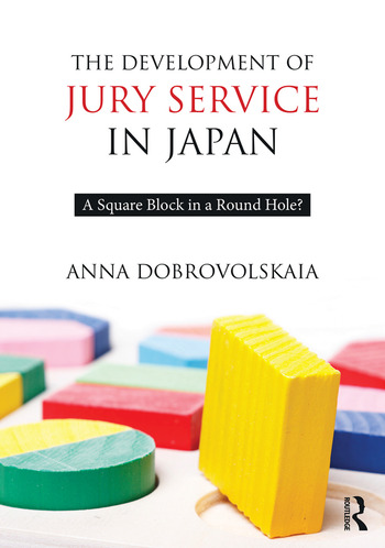 The Development of Jury Service in Japan A square block in a round hole? book cover