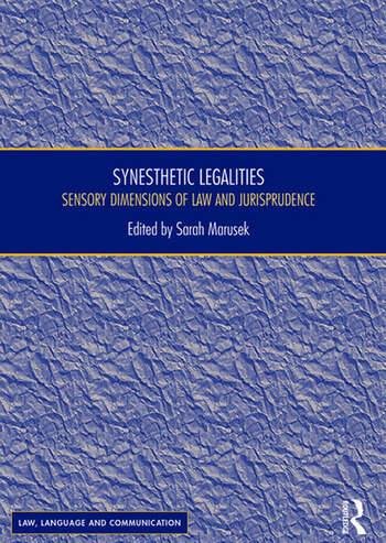 Synesthetic Legalities Sensory Dimensions of Law and Jurisprudence book cover