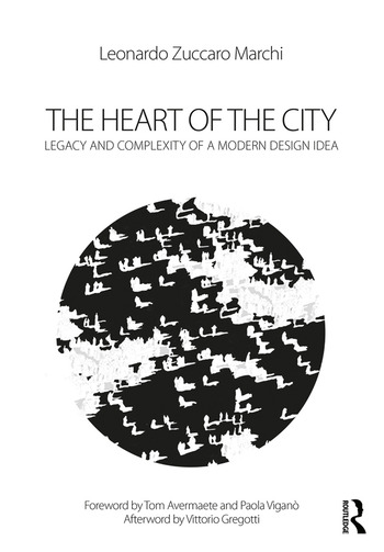 The Heart of the City Legacy and Complexity of a Modern Design Idea book cover