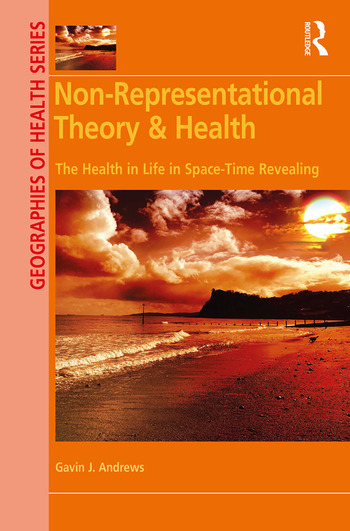 Non-Representational Theory & Health The Health in Life in Space-Time Revealing book cover